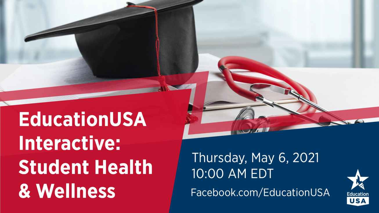 EducationUSA Interactive: Student Health and Wellness | Thurs. May 6 at10 am EDT